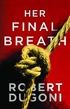 Her Final Breath | Dugoni, Robert | Signed First Edition Trade Paper Book