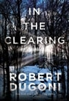 In the Clearing | Dugoni, Robert | Signed First Edition Trade Paper Book