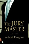 Dugoni, Robert - Jury Master, The (Signed First Edition)