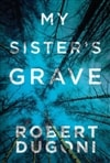My Sister's Grave | Dugoni, Robert | Signed First Edition Trade Paper Book