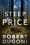Steep Price | Dugoni, Robert | Signed First Edition Trade Paper Book