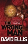 Ellis, David | Wrong Man, The | Signed 1st Edition Thus UK Trade Paper Book