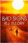 Ellory, R.J. - Bad Signs (Signed First Edition UK)