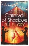 Ellory, R.J. - Carnival of Shadows (Signed First Edition UK)