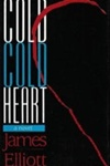 Elliot, James - Cold Cold Heart (First Edition)