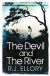 Ellory, R.J. - Devil and the River, The (Signed First Edition UK)