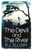 Devil and the River, The | Ellory, R.J. | Signed First Edition UK Book