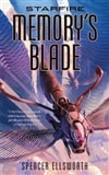 Starfire: Memory's Blade by Spencer Ellsworth | First Edition Trade Paper Book