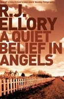 Quiet Belief in Angels, A | Ellory, R.J. | Signed First Edition Book