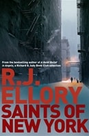 Saints of New York | Ellory, R.J. | Signed First Edition UK Book