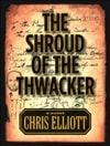 The Shroud of the Thwacker by Chris Elliott (First Edition Trade Paper Book)
