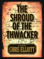 Shroud of the Thwacker, The | Elliot, Chris | First Edition Trade Paper Book