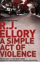Simple Act of Violence, A | Ellory, R.J. | Signed First Edition Book