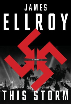 This Storm Comes by James Ellroy