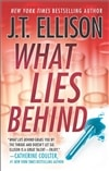 What Lies Behind | Ellison, J.T. | Signed 1st Mass Market Book