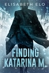 Elo, Elisabeth | Finding Katarina M. | Signed First Edition Copy
