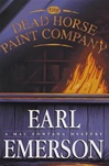 Dead Horse Paint Company, The | Emerson, Earl | Signed First Edition Book