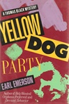 Yellow Dog Party | Emerson, Earl | Signed First Edition Book