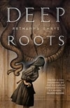 Deep Roots by Ruthanna Emrys | First Edition Book