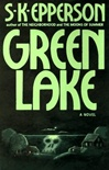 Epperson, S.K. - Green Lake (First Edition)