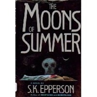 Moons of Summer, The | Epperson, S.K. | First Edition Book