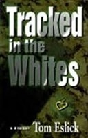 Tracked in the Whites | Eslick, Tom | Signed First Edition Book