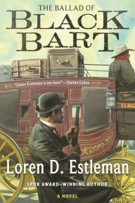 The Ballad of Black Bart by Loren D. Estleman