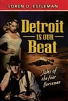 Detroit is Our Beat | Estleman, Loren D. | Signed First Edition Book