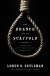 Branch and the Scaffold, The | Estleman, Loren D. | Signed First Edition Book
