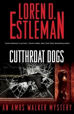 Cutthroat Dogs by Loren D. Estleman