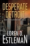 Desperate Detroit | Estleman, Loren D. | Signed First Edition Book