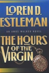 Estleman, Loren D. - Hours of the Virgin, The (Signed First Edition)