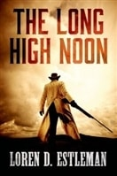 Long High Noon, The | Estleman, Loren D. | Signed First Edition Book