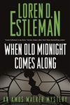 Estleman, Loren D. | When Old Midnight Comes Along | Signed First Edition Copy