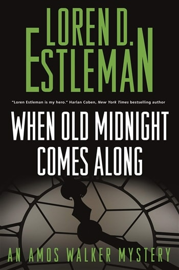 When Old Midnight Comes Along by Loren D. Estleman