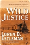 Wild Justice | Estleman, Loren D. | Signed First Edition Book