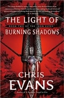 Light of Burning Shadows, The | Evans, Chris | Signed First Edition Book