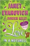 Evanovich, Janet & Kelly, Dorien - Love in a Nutshell (Double-Signed First Edition)