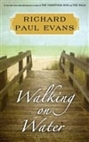 Evans, Richard Paul - Walking on Water (Signed First Edition)