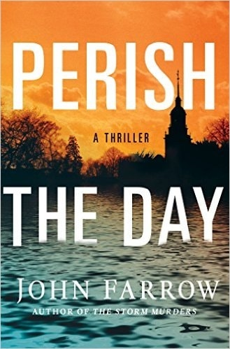Perish the Day by John Farrow