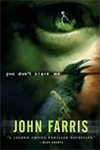 Farris, John | You Don't Scare Me | First Edition Book
