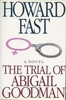 Trial of Abigail Goodman, The | Fast, Howard | First Edition Book