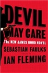 Devil May Care | Faulks, Sebastian (writing as Ian Fleming) | Signed First Edition Book