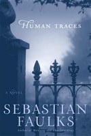 Human Traces | Faulks, Sebastian | Signed First Edition Book