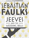 Faulks, Sebastian | Jeeves and the Wedding Bells | Signed First Edition UK Book