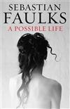 Faulks, Sebastian - Possible Life, A (Signed First Edition UK)