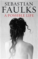 Possible Life, A | Faulks, Sebastian | Signed First Edition UK Book