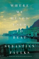 Where My Heart Used To Beat | Faulks, Sebastian | Signed First Edition Book