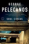 Pelecanos, George | Soul Circus | Signed First Edition Trade Paper Book