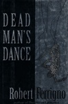 Dead Man's Dance | Ferrigno, Robert | Signed First Edition Book